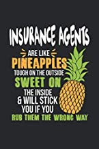 Insurance Agents Are Like Pineapples. Tough On The Outside Sweet On The Inside: Insurance Agent. Graph Paper Composition Notebook to Take Notes at ... To-Do-List or Journal For Men and Women.