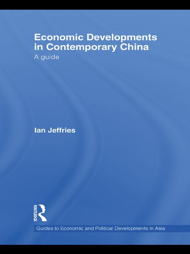 Economic Developments in Contemporary China: A Guide (Guides to Economic and Political Developments in Asia Book 7) (English Edition)