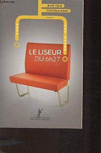 LE LISEUR DU 6H27 (LITT GENERALE) (French Edition)