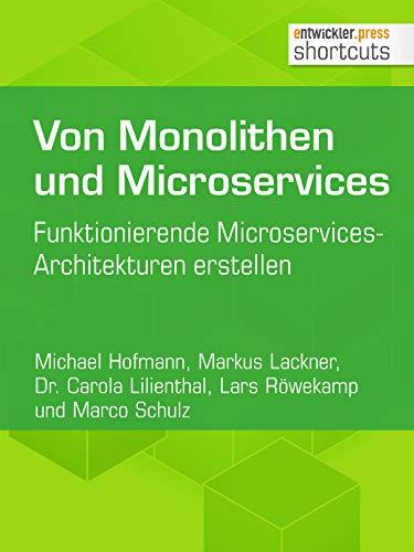 Von Monolithen und Microservices: Funktionierende Microservices-Architekturen erstellen (shortcuts 232)