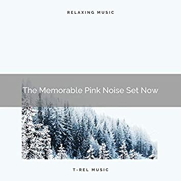 The Memorable Pink Noise Set Now