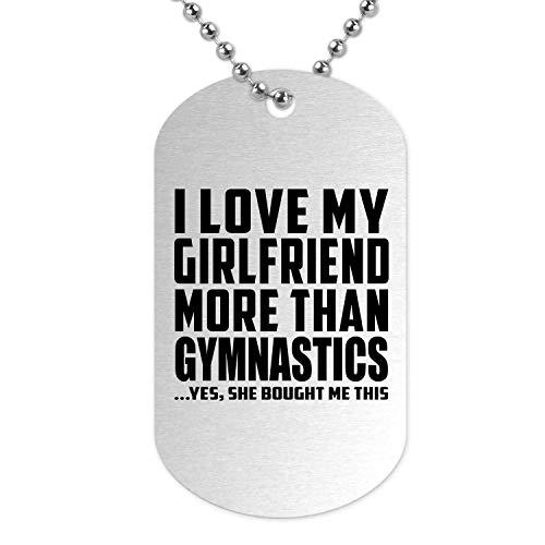 I Love My Girlfriend More Than Gymnastics - Military Dog Tag Militär Hundemarke Silber Silberkette ID-Anhänger - Geschenk zum Geburtstag Jahrestag Muttertag Vatertag Ostern