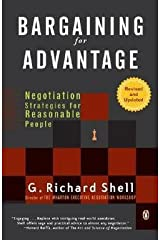 G. Richard Shell: Bargaining for Advantage : Negotiation Strategies for Reasonable People (Paperback); 2006 Edition Paperback