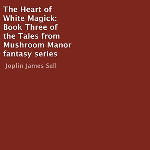 The Heart of White Magick Titelbild