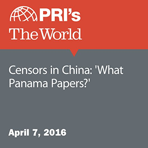 Censors in China: 'What Panama Papers?' audiobook cover art