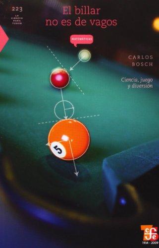 El Billar No Es de Vagos: Ciencia, Juego y Diversion: 223 (La...