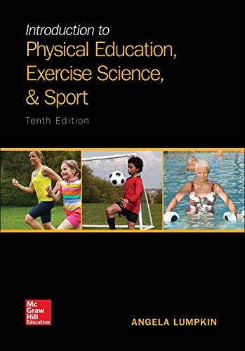 Compare Textbook Prices for Introduction to Physical Education, Exercise Science, and Sport 10 Edition ISBN 9781259823985 by Lumpkin, Angela