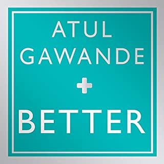 Better     A Surgeon's Notes on Performance              By:                                                                                                                                 Atul Gawande                               Narrated by:                                                                                                                                 John Bedford Lloyd                      Length: 7 hrs and 34 mins     2 ratings     Overall 5.0
