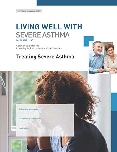 Treating Severe Asthma: A learning tool for patients and their families (Living Well With Severe Asthma)