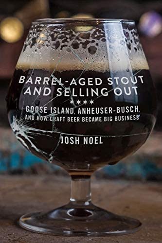 Barrel Aged Stout and Selling Out Goose Island Anheuser Busch and How Craft Beer Became Big product image