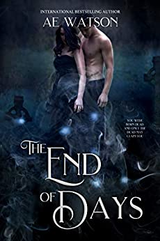 The End of Days: The Light Series 3 by [AE Watson]