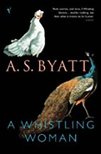 A Whistling Woman by A S Byatt (4-Sep-2003) Paperback