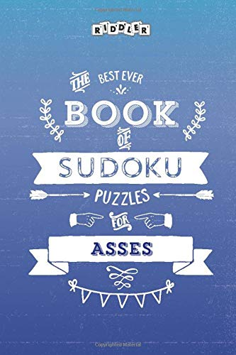 The Best Ever Book of Sudoku Puzzles for Asses