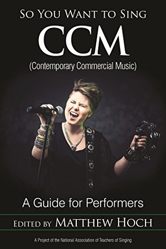 So You Want to Sing CCM (Contemporary Commercial Music): A Guide for Performers (English Edition)