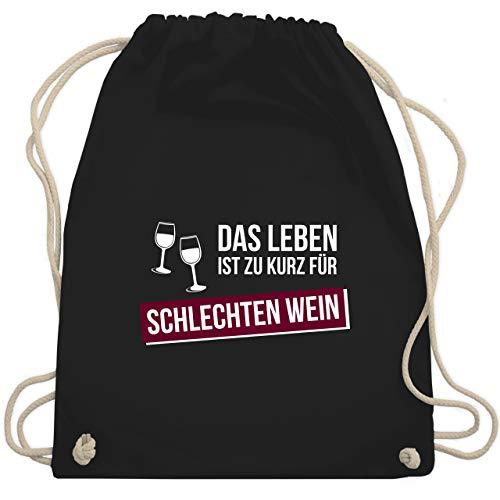 Shirtracer Sprüche Statement mit Spruch - Das Leben ist zu kurz für schlechten Wein - Unisize - Schwarz - turnbeutel wein - WM110 - Turnbeutel und Stoffbeutel aus Baumwolle