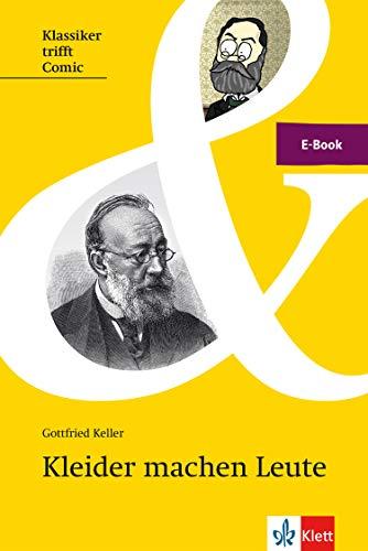 Keller: Kleider machen Leute: E-Book (Klassiker trifft Comic / Interesse wecken, Zugang erleichtern, Originaltext lesen)