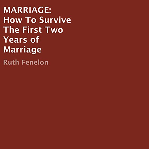 Marriage: How to Survive the First Two Years of Marriage audiobook cover art