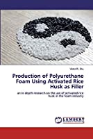 Production of Polyurethane Foam Using Activated Rice Husk as Filler