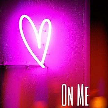 On Me