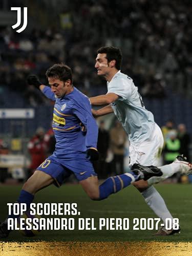 Stagione 2020/21.Top Scorer. Alessandro Del Piero 2007/08