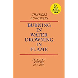 Burning in Water, Drowning in Flame: Selected Poems 1955-1973