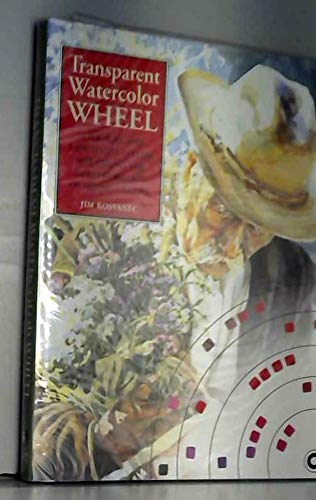 Transparent Watercolor Wheel: A Logical and Easy-to-use System for Taking the Guesswork out of Mixing Colours
