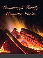 Cavanaugh Campfire Stories