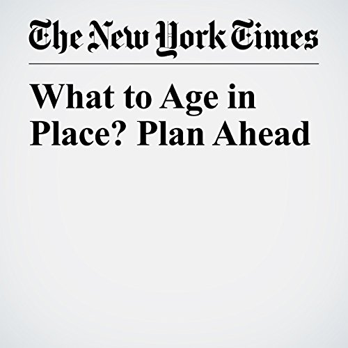Want to Age in Place? Plan Ahead copertina
