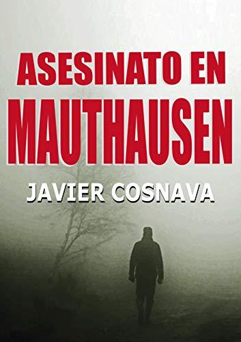 ASESINATO EN MAUTHAUSEN (2ª Guerra Mundial novelada)