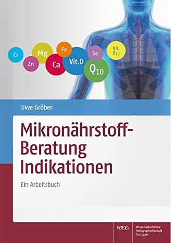 Mikronährstoff-Beratung Indikationen: Ein Arbeitsbuch