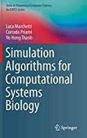 Simulation Algorithms for Computational Systems Biology (Texts in Theoretical Computer Science. An EATCS Series)