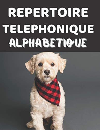 REPERTOIRE TELEPHONIQUE ALPHABETIQUE: Carnet d'adresses de A à Z   Grand Format   Grand Caractere Gras pour Plus de Visibilité et de Facilité   130 contacts   pour Personnes Agées, Malvoyant