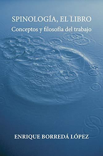 Spinologia, el libro: Conceptos y filosofia del trabajo
