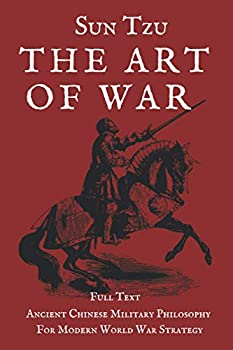 SUN TZU THE ART OF WAR FULL TEXT  2020 Edition Classic Book Of Military Strategy And Thought Based On Chinese Warfare