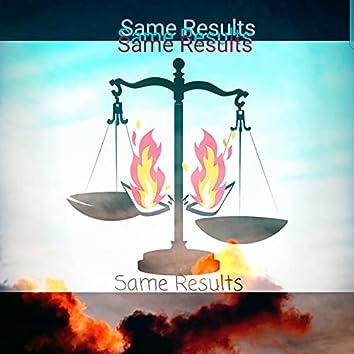 Same Results