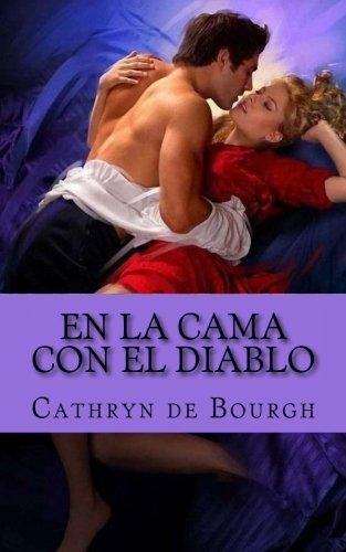 En la cama con el diablo: Rom??ntica er?3tica (Spanish Edition) by Cathryn de Bourgh (2013-03-25)