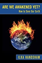 Are we awakened yet?: How to save our Earth