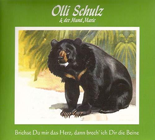 Olli Und Der Hund Marie Schulz: Brichst du mir das Herz, dann brech' ich dir die Beine (Audio CD)