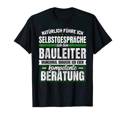 Geschenk Bauleiter Lustiges Baustelle Bau Bauleitung T-Shirt