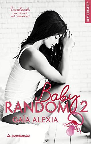 Baby random - tome 2 (New romance) par [Alexia Gaia]