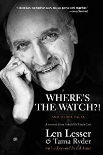 Where's the Watch?! and Other Tales: A Memoir from Seinfeld's Uncle Leo