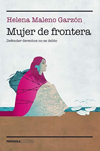 Mujer de frontera: Defender el derecho a la vida no es un delito (Spanish Edition)