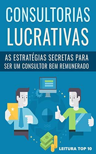 Consultorias Lucrativas : E-book Consultorias Lucrativas (Ganhar Dinheiro)