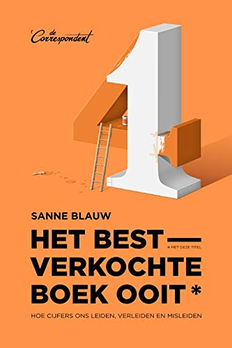 Het bestverkochte boek ooit (met deze titel): Hoe cijfers ons leiden, verleiden en misleiden