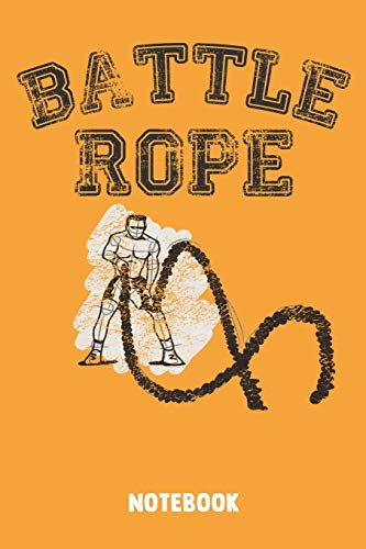 Battle Rope: 5 Day Workout Notebook Journal for real Fitness Battle Ropers