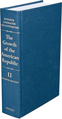 The Growth of the American Republic (Volume II)