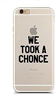 Clear Snap-On case Compatible for iPhone 6/6S - We Took A Chonce - What The Fuck is A Chonce - Funny British Accent (C) Andre Gift Shop