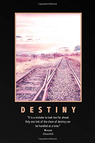 "DESTINY ""It is a mistake to look too far ahead. Only one link of the chain of destiny can be handled at a time."" Winston Churchill: Motivational ... morale and development Tools/Inspirational"