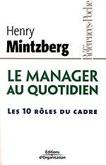 Le manager au quotidien - Les 10 rôles du cadre de Henry Mintzberg