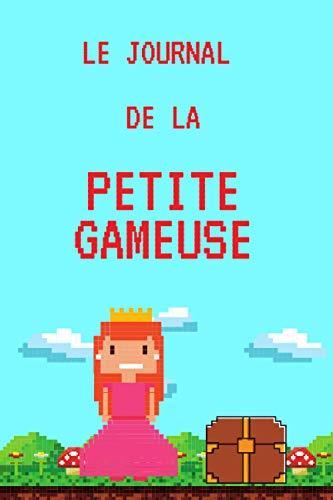 Le journal de la Petite Gameuse: Tu es l'héroïne de chacune de tes parties de jeu vidéo, le cahier de notes de mes séances de console, je note mes parties. Je me responsabilise en jouant.